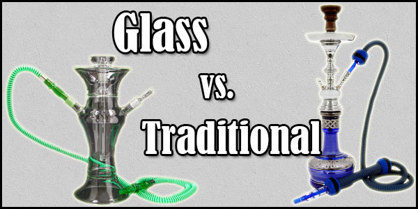 Glass Hookahs vs. Traditional Hookahs